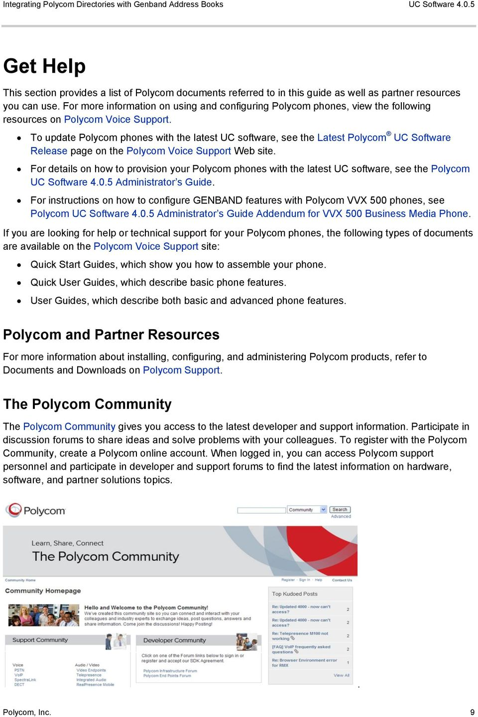 For more information on using and configuring Polycom phones, view the following resources on Polycom Voice Support.