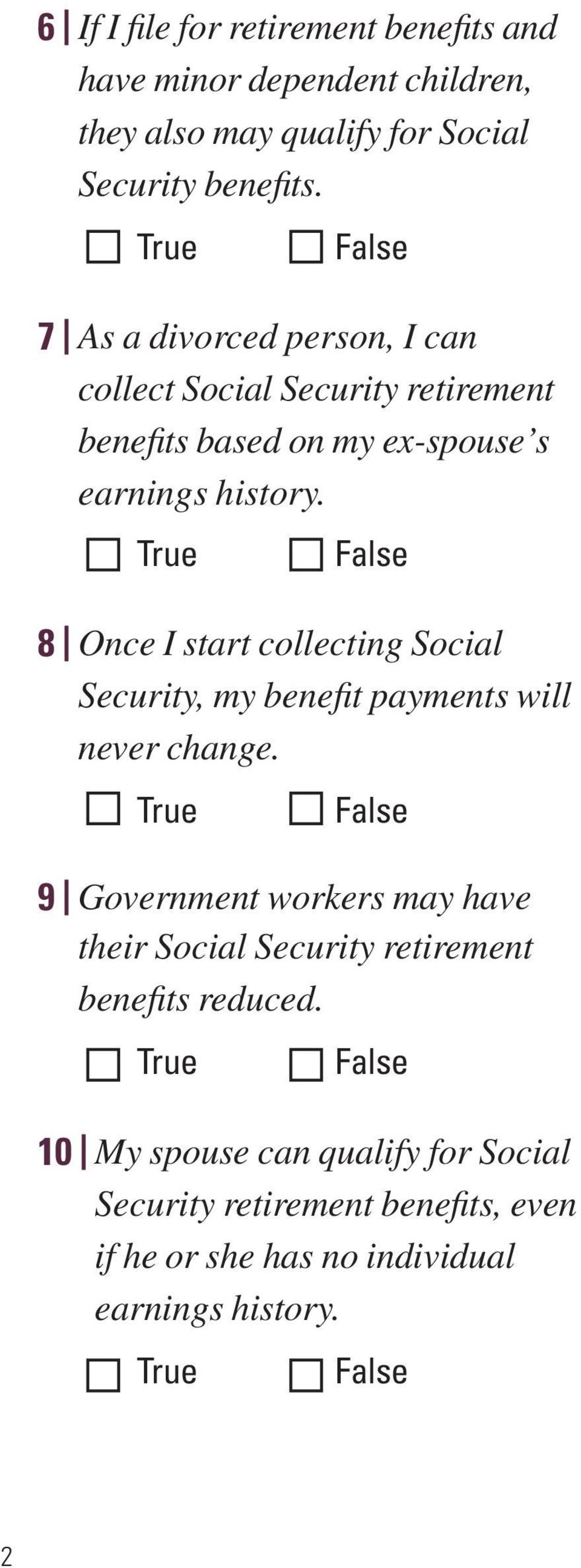 8 Once I start collecting Social Security, my benefit payments will never change.