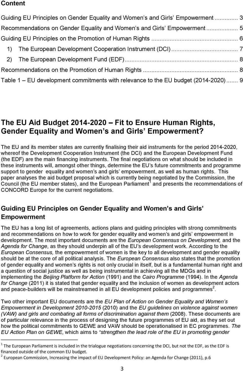 .. 8 Recommendations on the Promotion of Human Rights... 8 Table 1 EU development commitments with relevance to the EU budget (2014-2020).