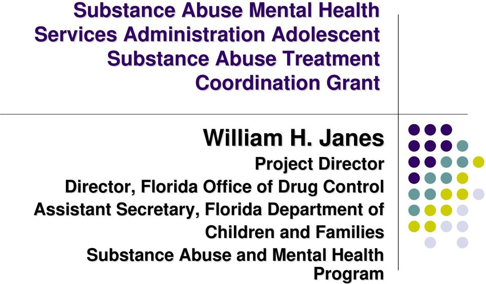 Janes Project Director Director, Florida Office of Drug Control