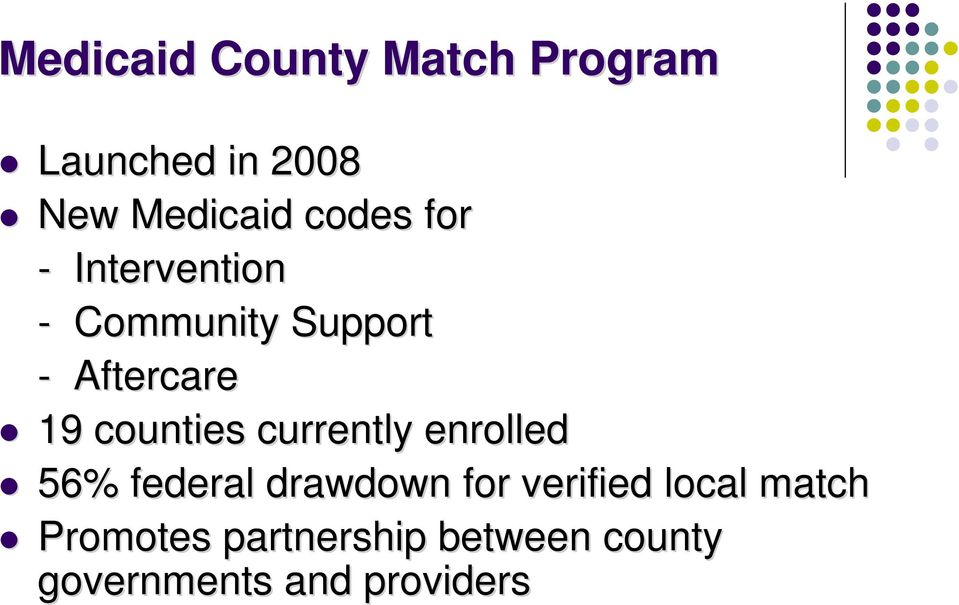 counties currently enrolled 56% federal drawdown for verified