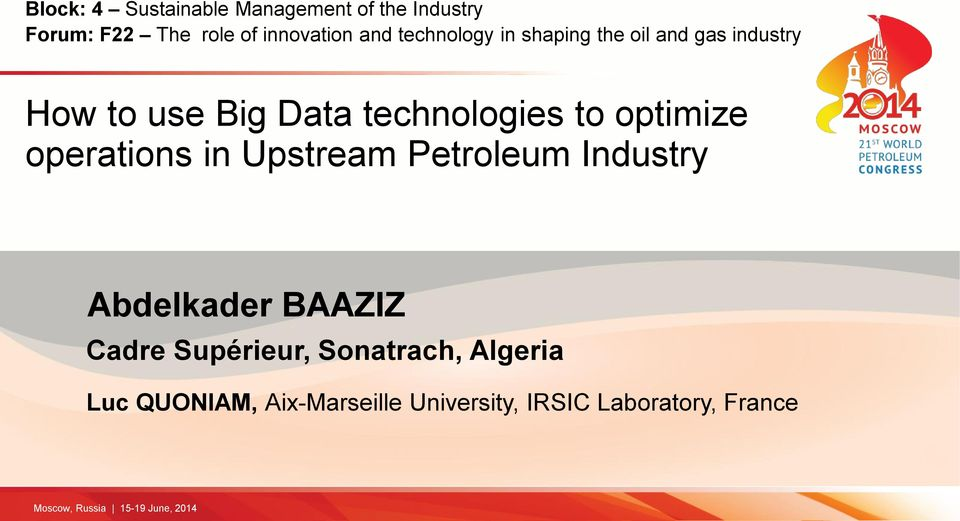 to optimize operations in Upstream Petroleum Industry Abdelkader BAAZIZ Cadre