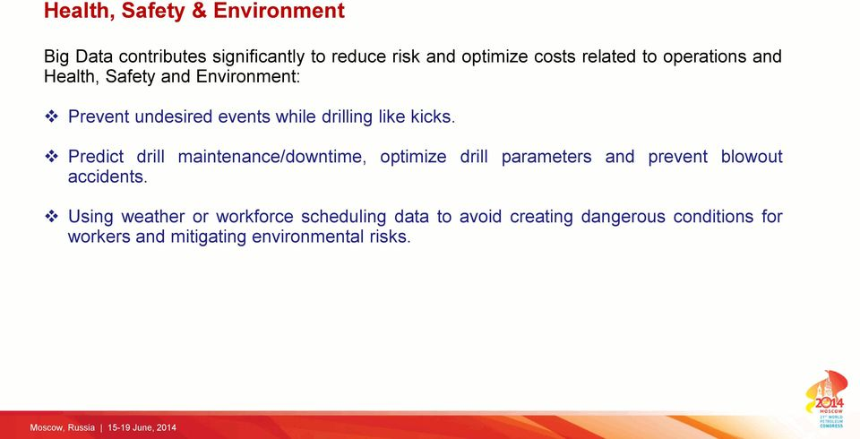 Predict drill maintenance/downtime, optimize drill parameters and prevent blowout accidents.