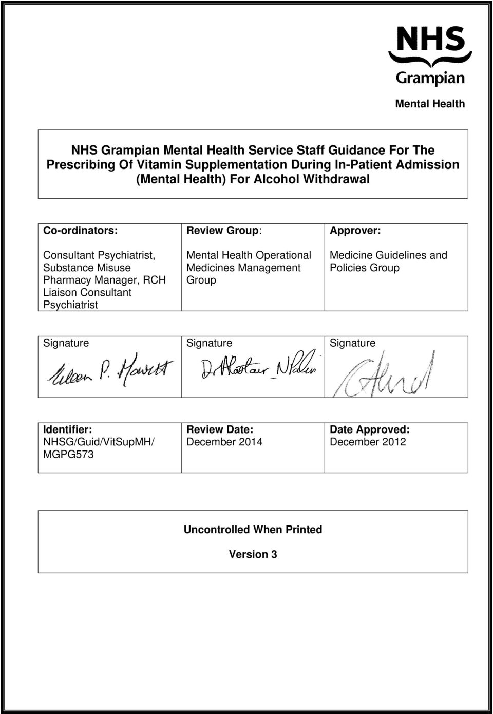 Psychiatrist Review Group: Mental Health Operational Medicines Management Group Approver: Medicine Guidelines and Policies Group Signature