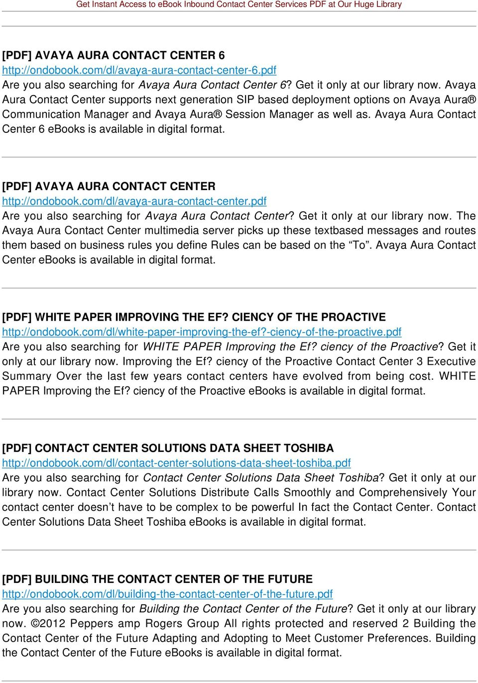 Avaya Aura Contact Center 6 ebooks is available in digital format. [PDF] AVAYA AURA CONTACT CENTER http://ondobook.com/dl/avaya-aura-contact-center.