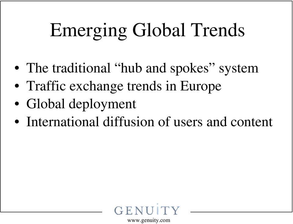 trends in Europe Global deployment