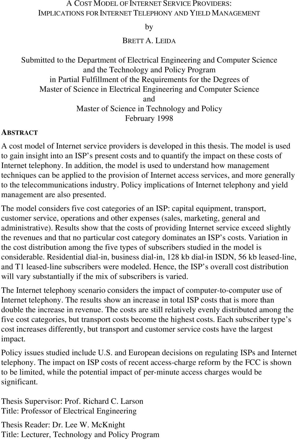 in Electrical Engineering and Computer Science and Master of Science in Technology and Policy February 1998 A cost model of Internet service providers is developed in this thesis.