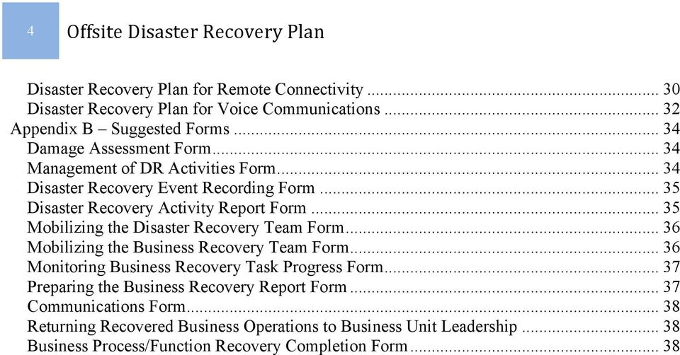 .. 35 Mobilizing the Disaster Recovery Team Form... 36 Mobilizing the Business Recovery Team Form... 36 Monitoring Business Recovery Task Progress Form.