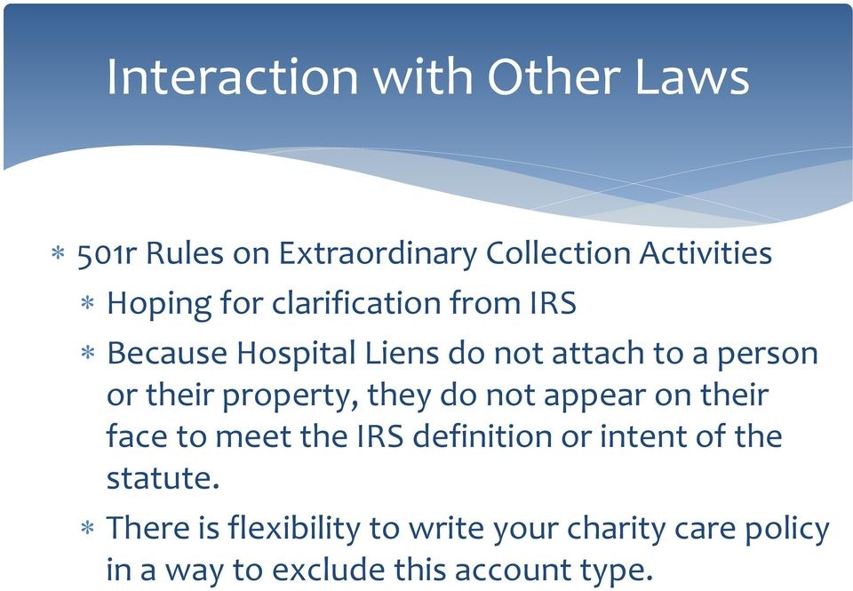 property, they do not appear on their face to meet the IRS definition or intent of the