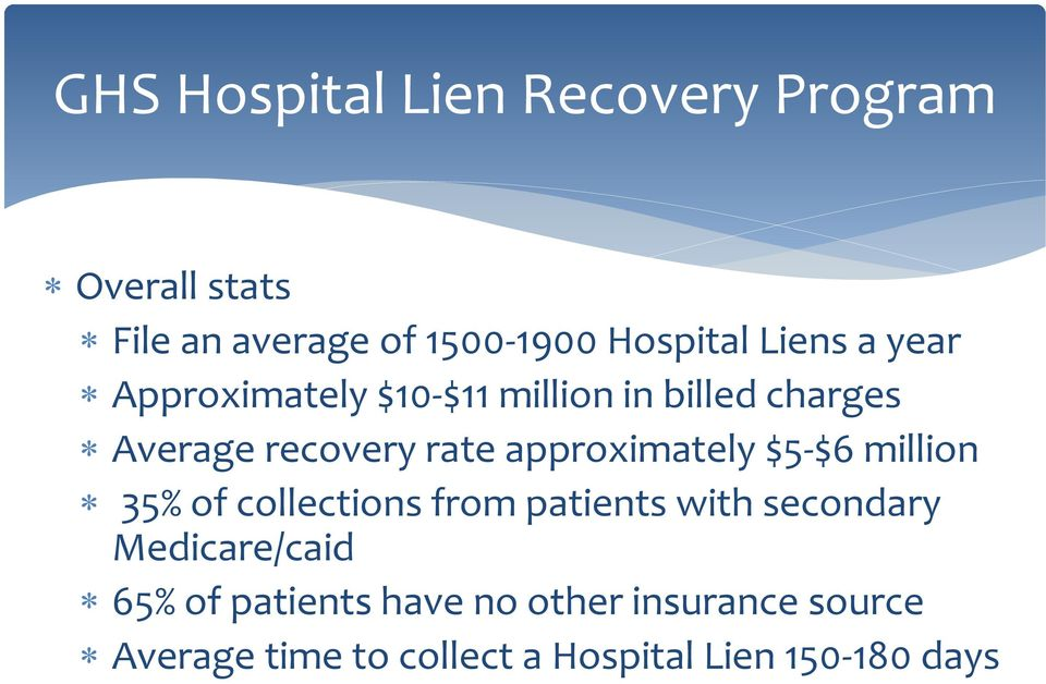 approximately $5-$6 million 35% of collections from patients with secondary Medicare/caid
