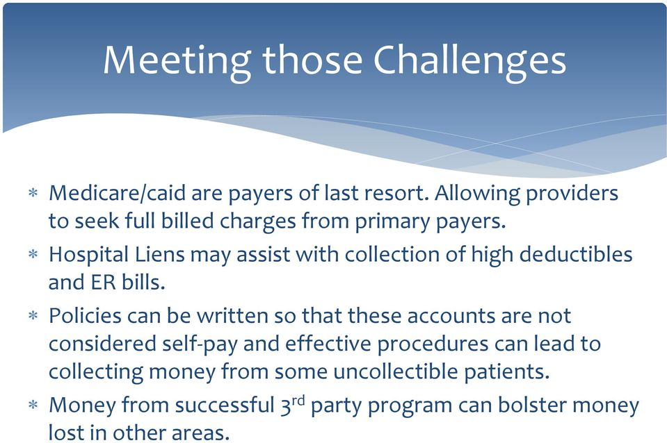 Hospital Liens may assist with collection of high deductibles and ER bills.