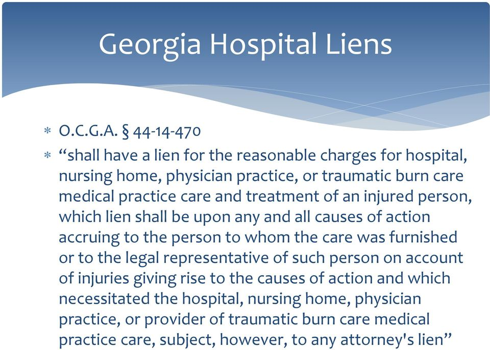 and treatment of an injured person, which lien shall be upon any and all causes of action accruing to the person to whom the care was furnished or to