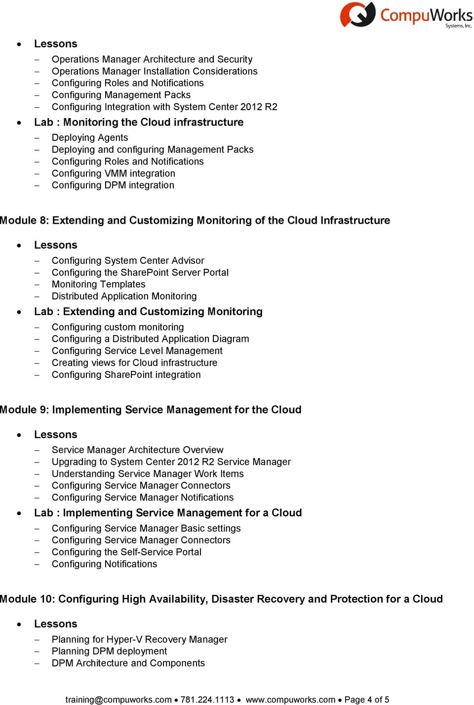 integration Module 8: Extending and Customizing Monitoring of the Cloud Infrastructure Configuring System Center Advisor Configuring the SharePoint Server Portal Monitoring Templates Distributed