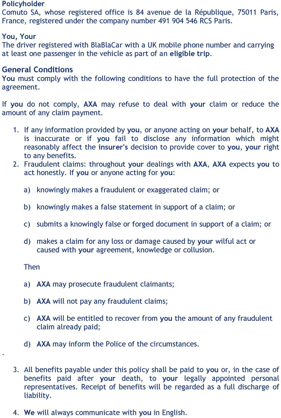 General Conditions You must comply with the following conditions to have the full protection of the agreement.