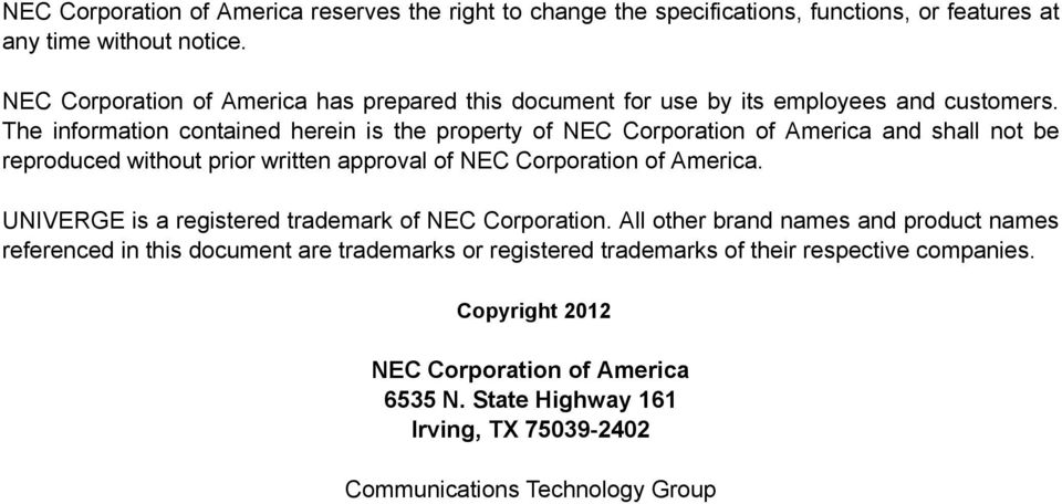 The information contained herein is the property of NEC Corporation of America and shall not be reproduced without prior written approval of NEC Corporation of America.