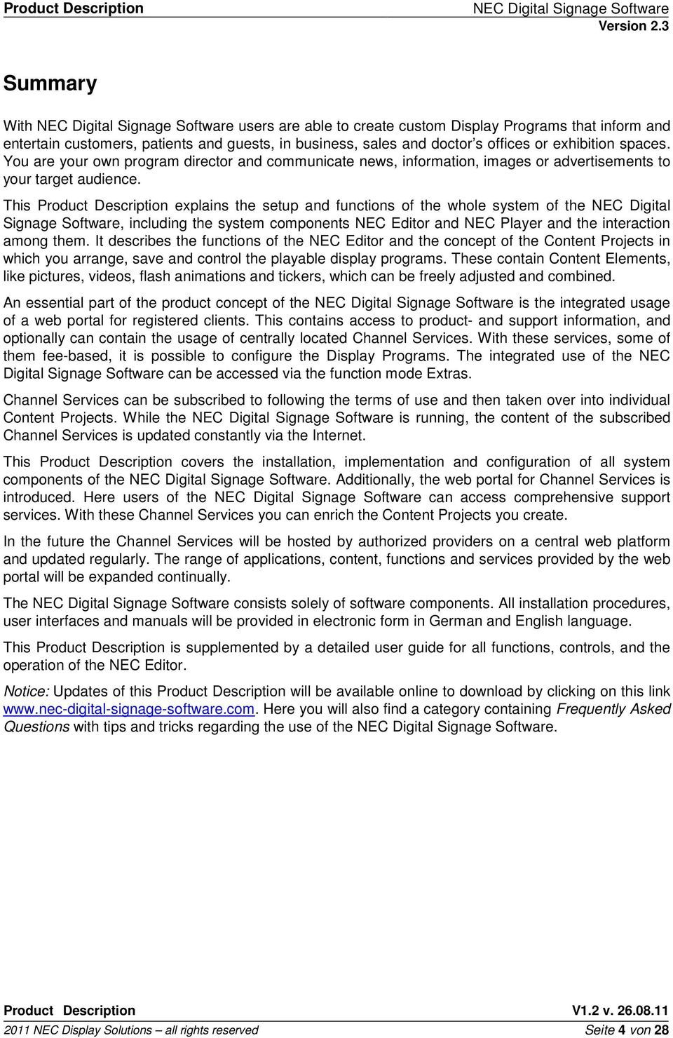 This Product Description explains the setup and functions of the whole system of the NEC Digital Signage Software, including the system components NEC Editor and NEC Player and the interaction among