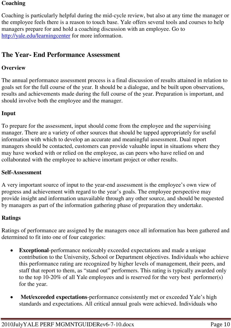 The Year- End Performance Assessment Overview The annual performance assessment process is a final discussion of results attained in relation to goals set for the full course of the year.