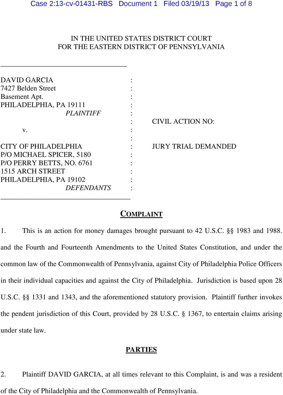 6761 : 1515 ARCH STREET : PHILADELPHIA, PA 19102 : DEFENDANTS : COMPLAINT 1. This is an action for money damages brought pursuant to 42 U.S.C. 1983 and 1988.