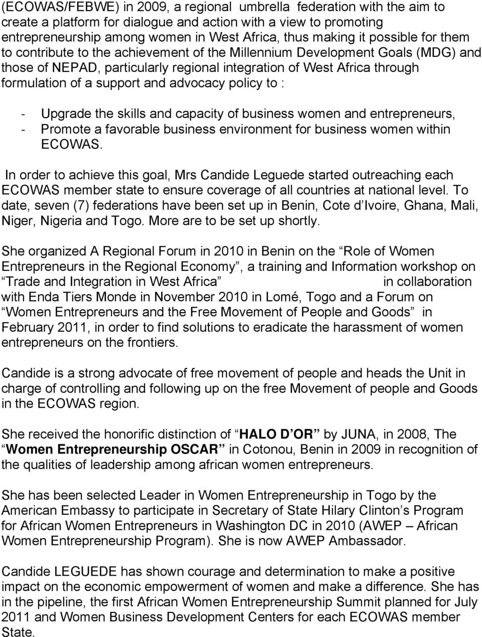 advocacy policy to : Upgrade the skills and capacity of business women and entrepreneurs, Promote a favorable business environment for business women within ECOWAS.