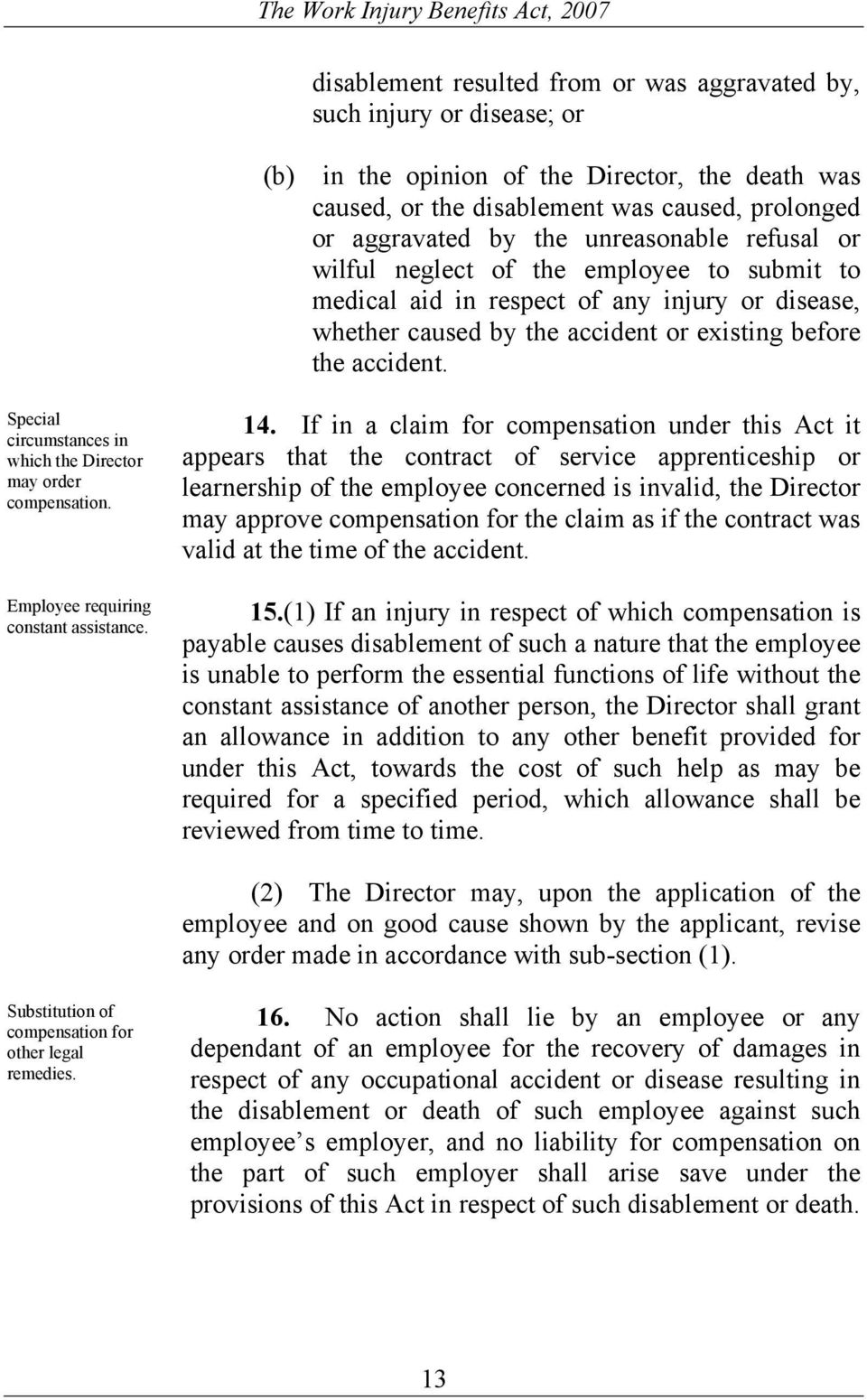 Special circumstances in which the Director may order compensation. Employee requiring constant assistance. 14.