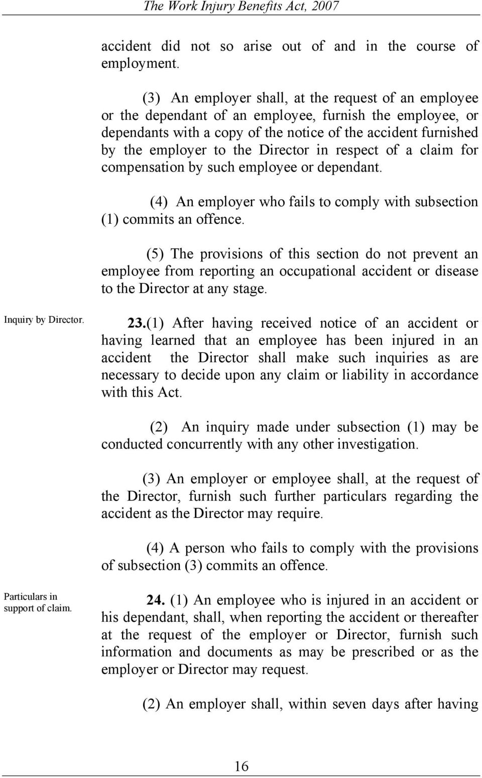 Director in respect of a claim for compensation by such employee or dependant. (4) An employer who fails to comply with subsection (1) commits an offence.