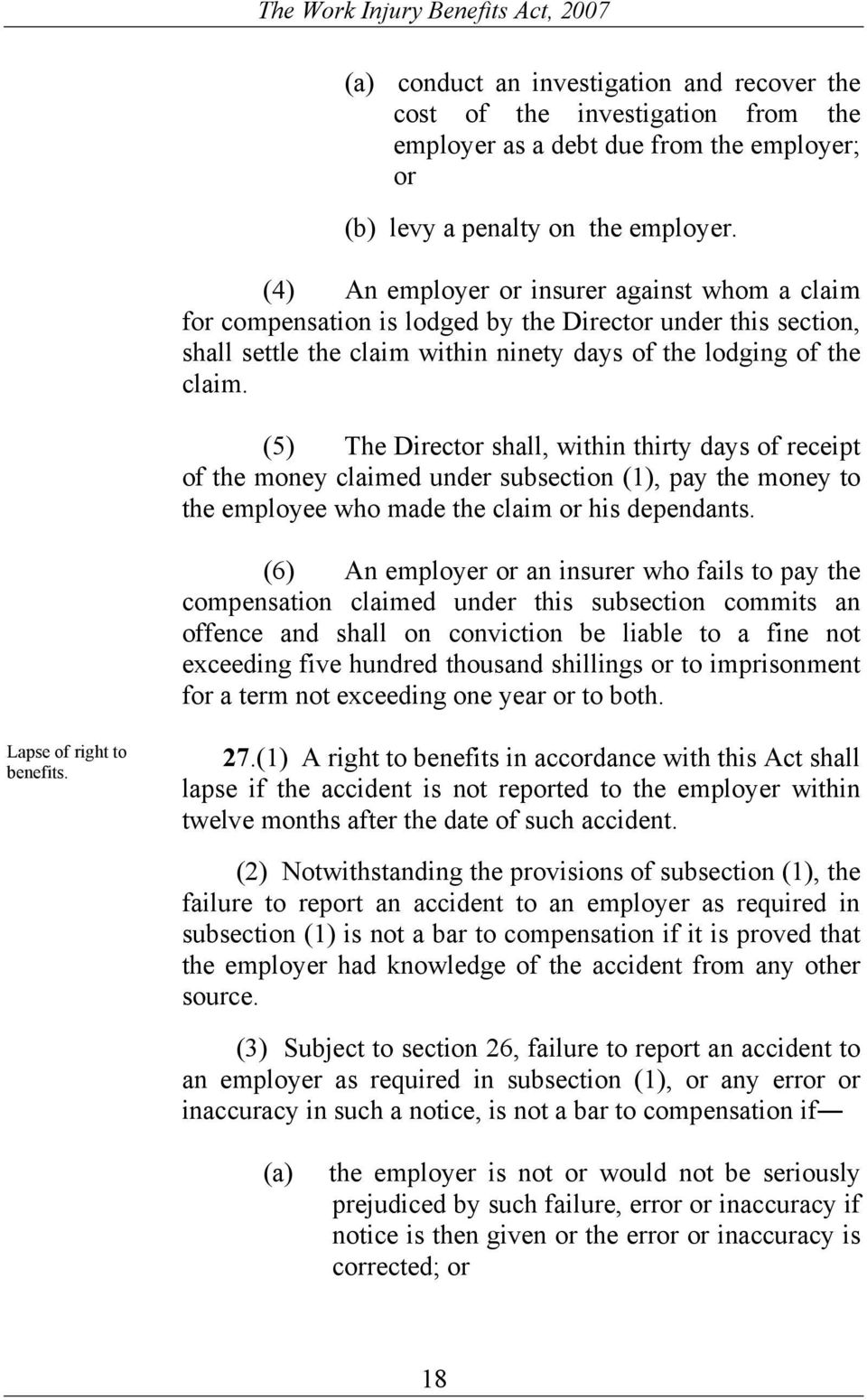 (5) The Director shall, within thirty days of receipt of the money claimed under subsection (1), pay the money to the employee who made the claim or his dependants.