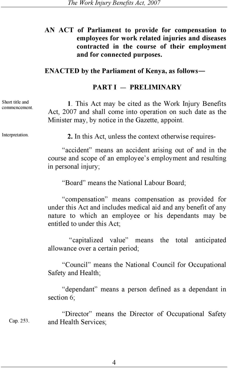 This Act may be cited as the Work Injury Benefits Act, 20