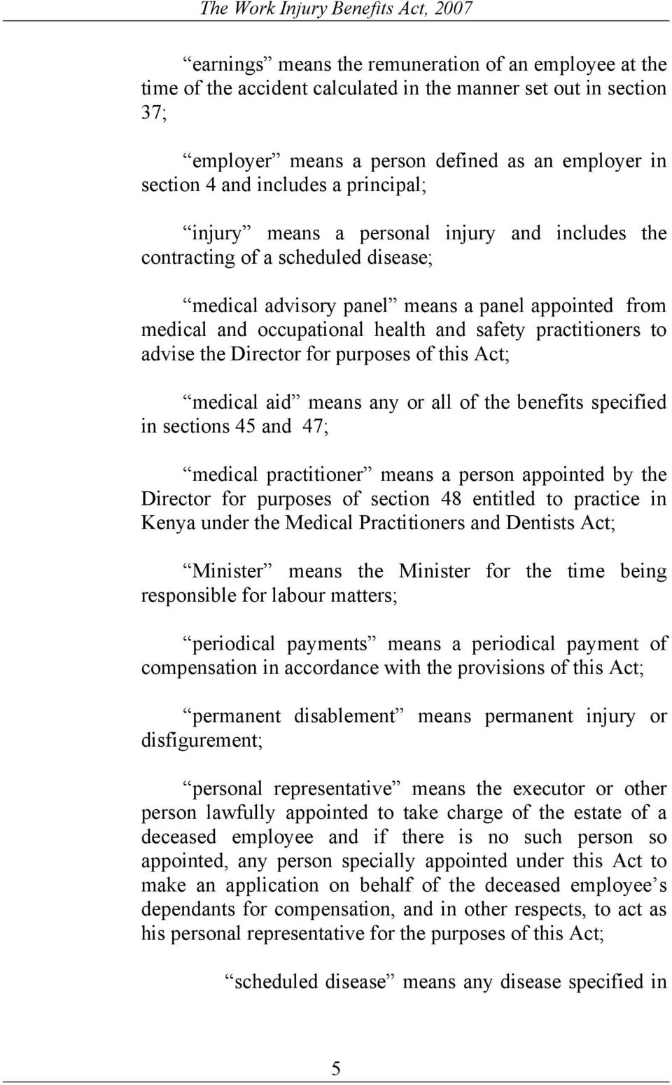 practitioners to advise the Director for purposes of this Act; medical aid means any or all of the benefits specified in sections 45 and 47; medical practitioner means a person appointed by the