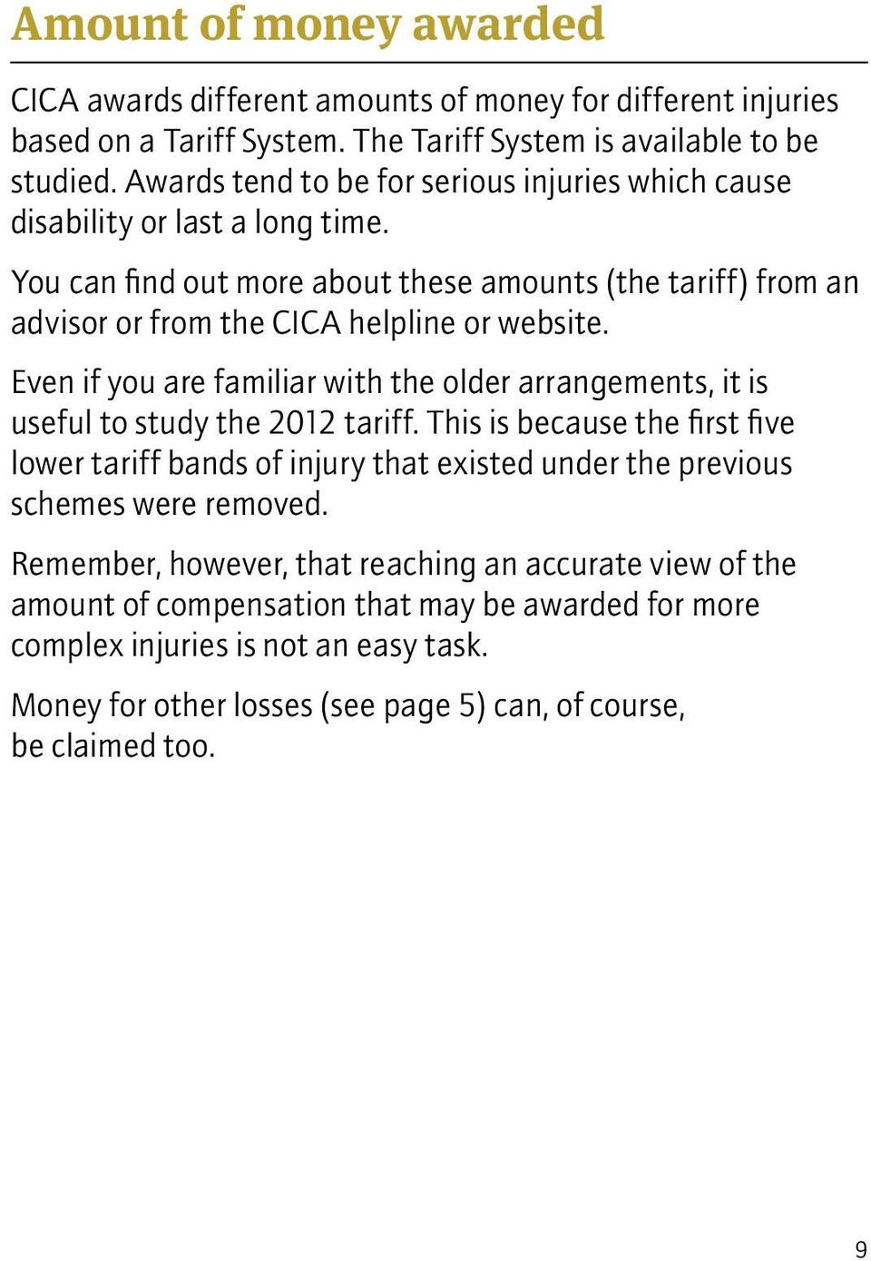 Even if you are familiar with the older arrangements, it is useful to study the 2012 tariff.