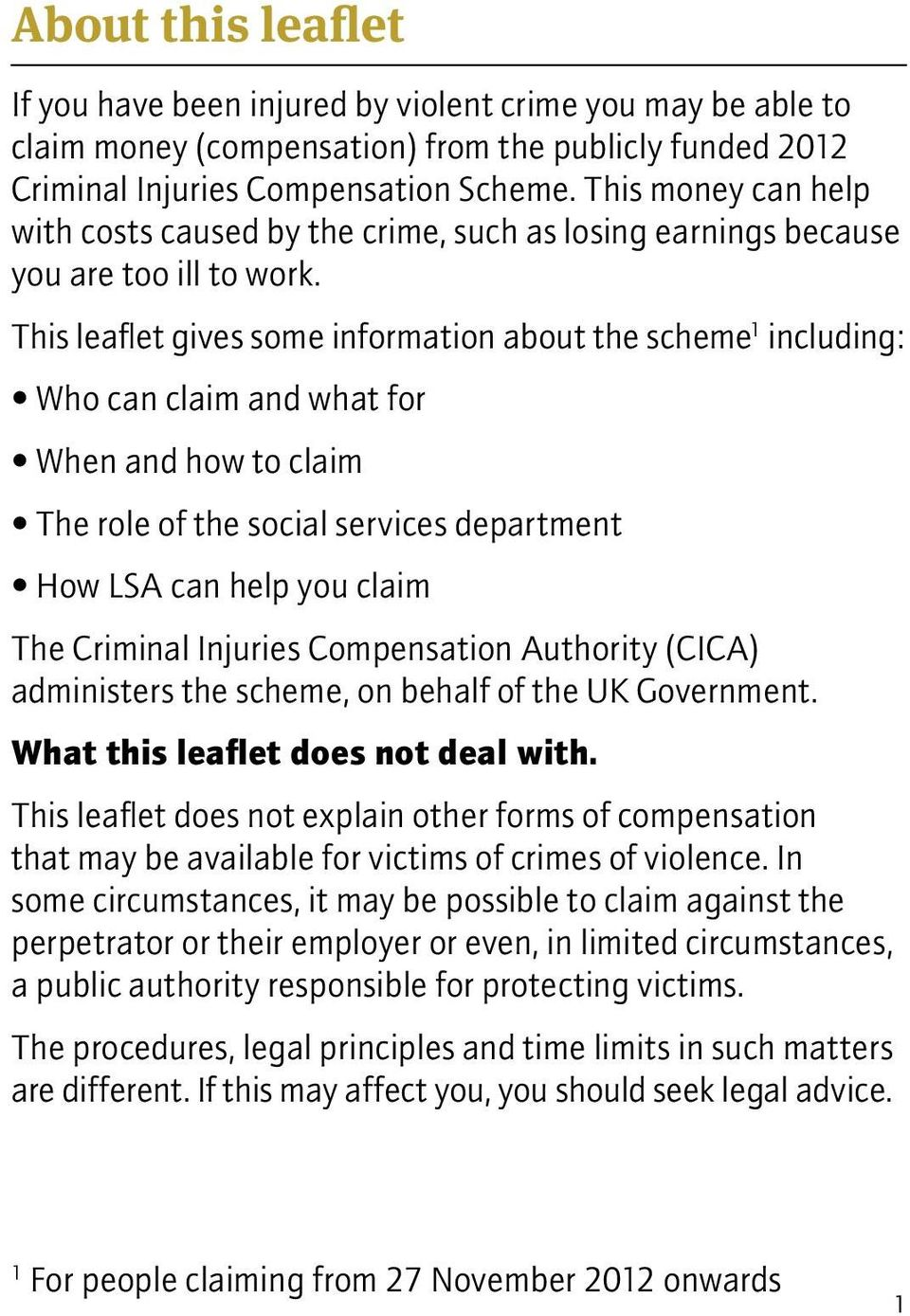This leaflet gives some information about the scheme 1 including: Who can claim and what for When and how to claim The role of the social services department How LSA can help you claim The Criminal