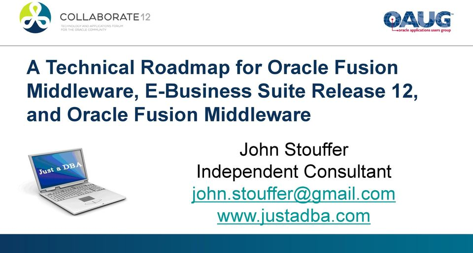 Oracle Fusion Middleware John Stouffer