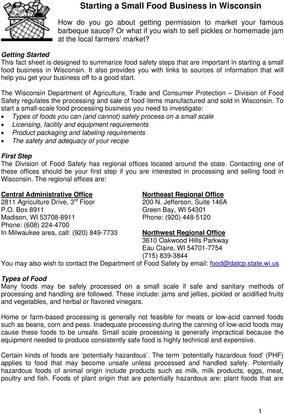 Getting Started This fact sheet is designed to summarize food safety steps that are important in starting a small food business in Wisconsin.