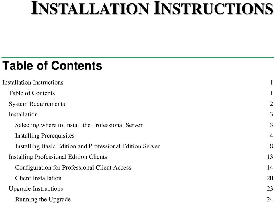 Prerequisites 4 Installing Basic Edition and Professional Edition Server 8 Installing Professional Edition
