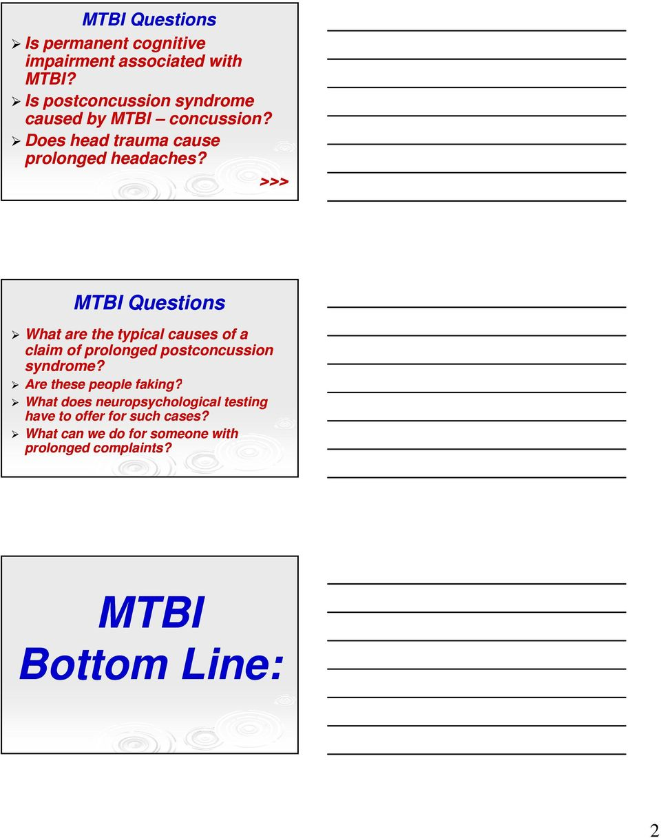 >>> MTBI Questions What are the typical causes of a claim of prolonged postconcussion syndrome?