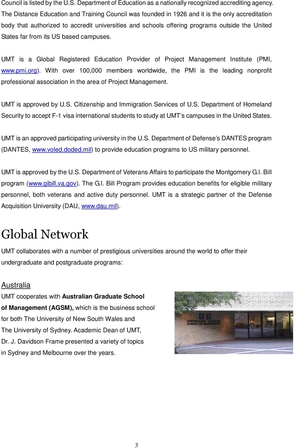 far from its US based campuses. UMT is a Global Registered Education Provider of Project Management Institute (PMI, www.pmi.org).