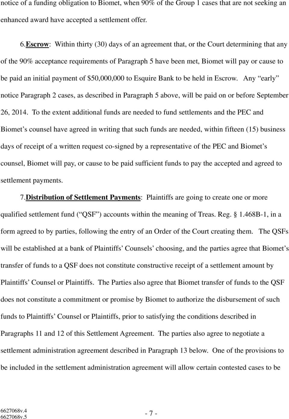 payment of $50,000,000 to Esquire Bank to be held in Escrow. Any early notice Paragraph 2 cases, as described in Paragraph 5 above, will be paid on or before September 26, 2014.