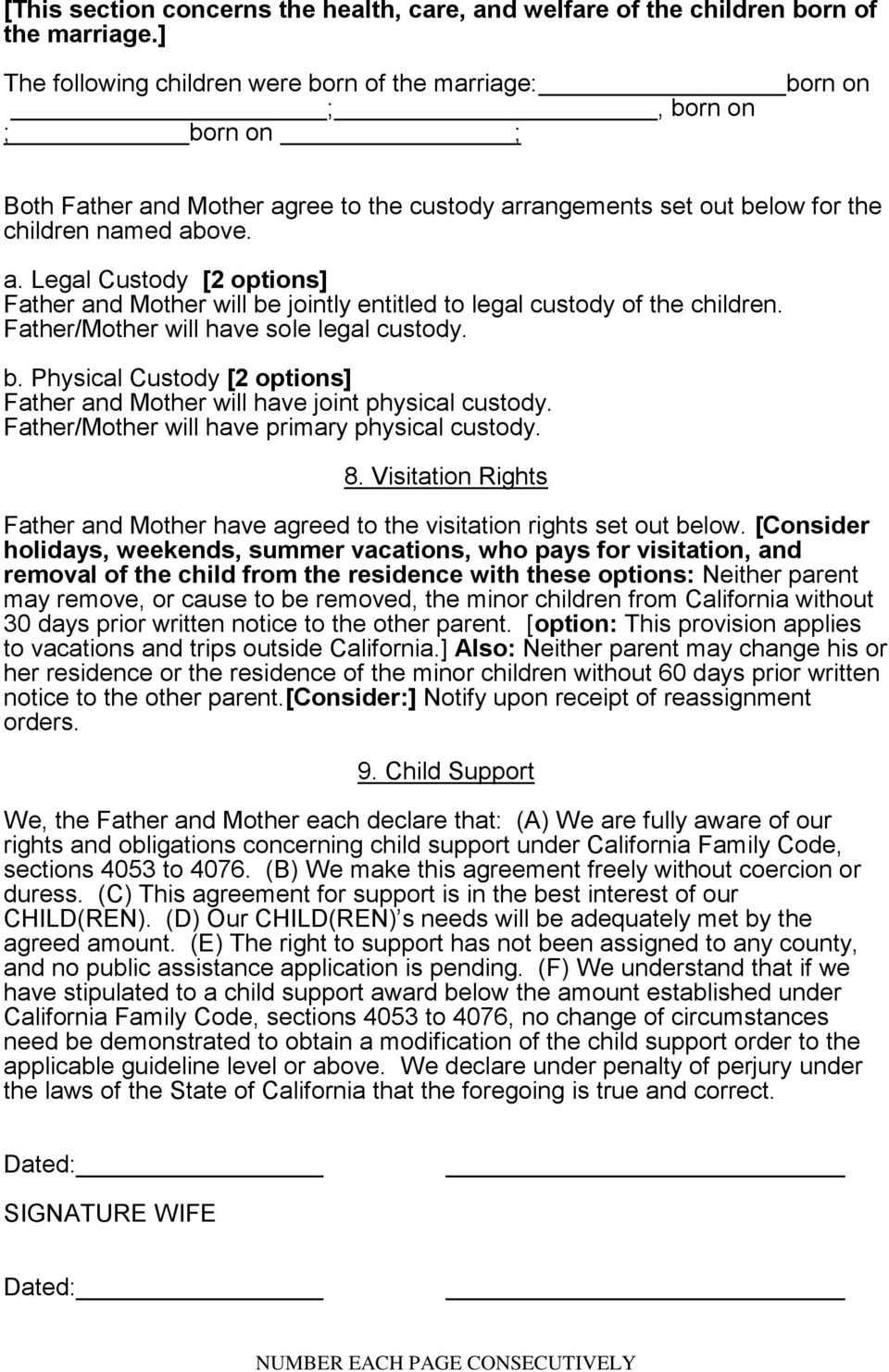 Father/Mother will have sole legal custody. b. Physical Custody [2 options] Father and Mother will have joint physical custody. Father/Mother will have primary physical custody. 8.