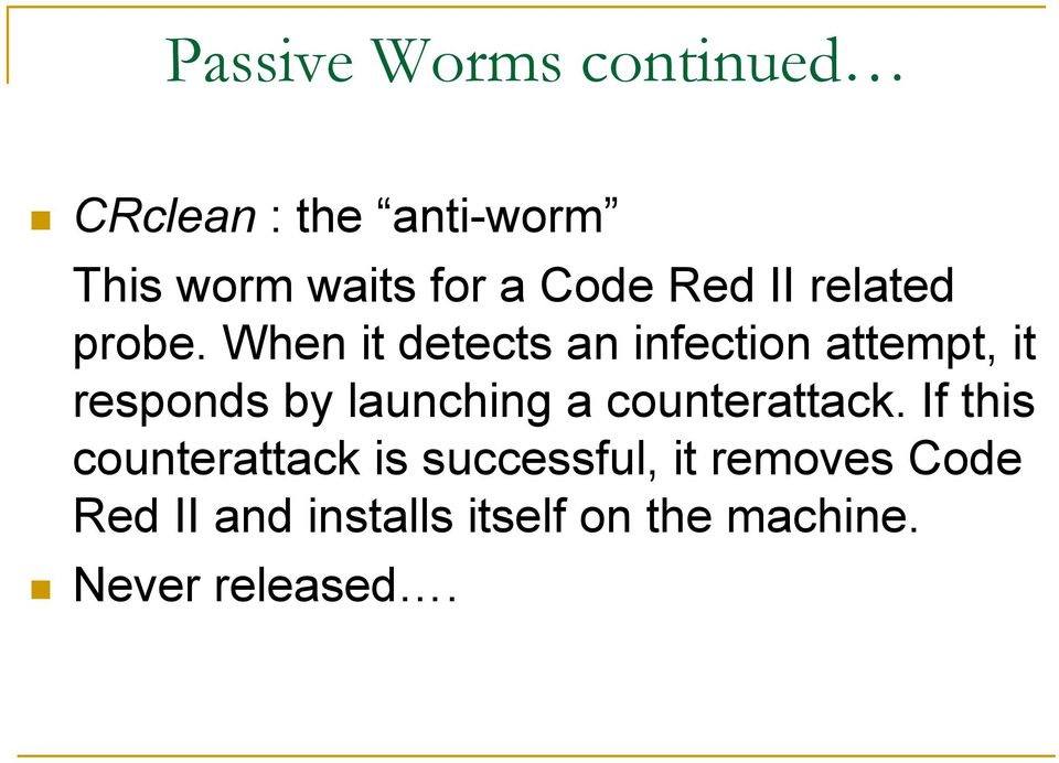 When it detects an infection attempt, it responds by launching a