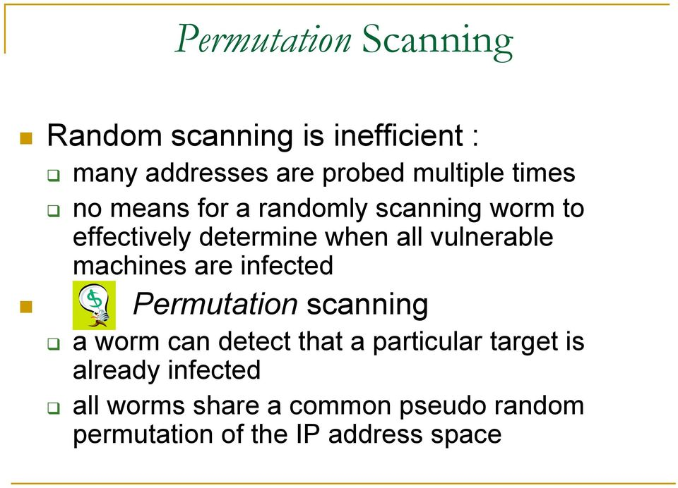 machines are infected Permutation scanning a worm can detect that a particular target is