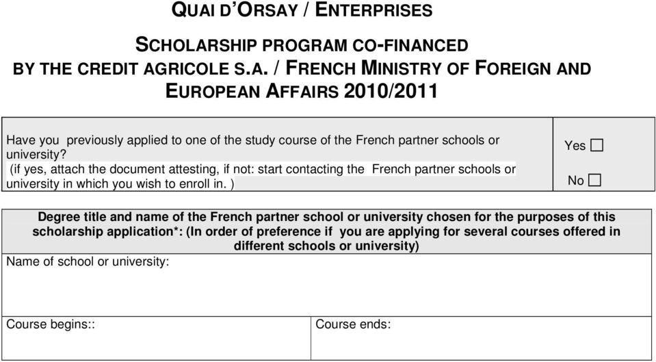in. ) Yes No Degree title and name of the French partner school or university chosen for the purposes of this scholarship