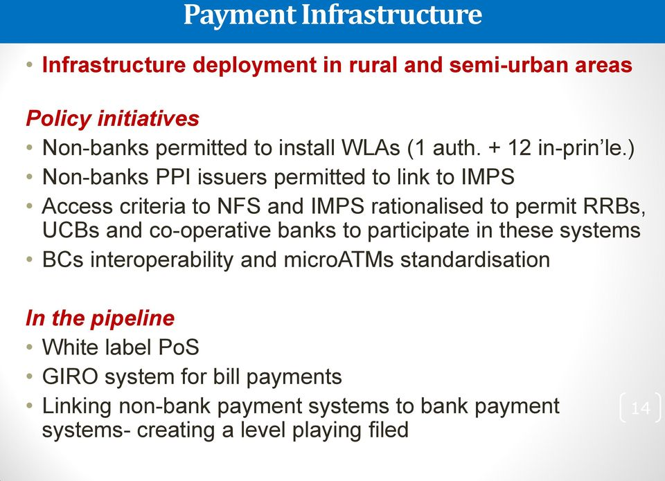 ) Non-banks PPI issuers permitted to link to IMPS Access criteria to NFS and IMPS rationalised to permit RRBs, UCBs and co-operative