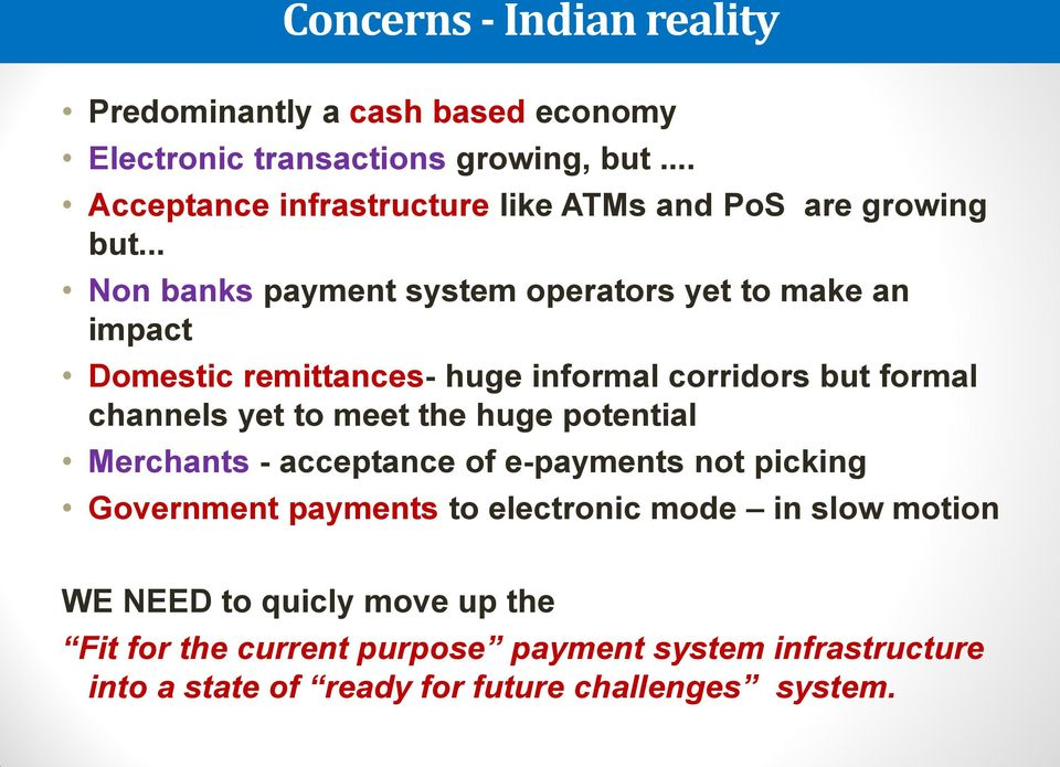 .. Non banks payment system operators yet to make an impact Domestic remittances- huge informal corridors but formal channels yet to meet
