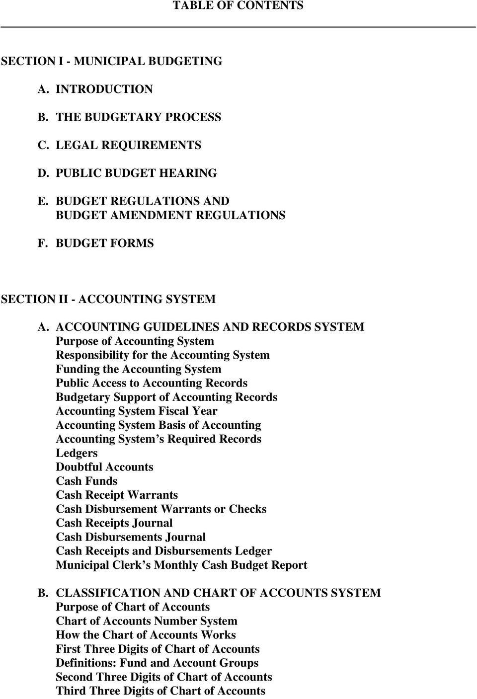 ACCOUNTING GUIDELINES AND RECORDS SYSTEM Purpose of Accounting System Responsibility for the Accounting System Funding the Accounting System Public Access to Accounting Records Budgetary Support of