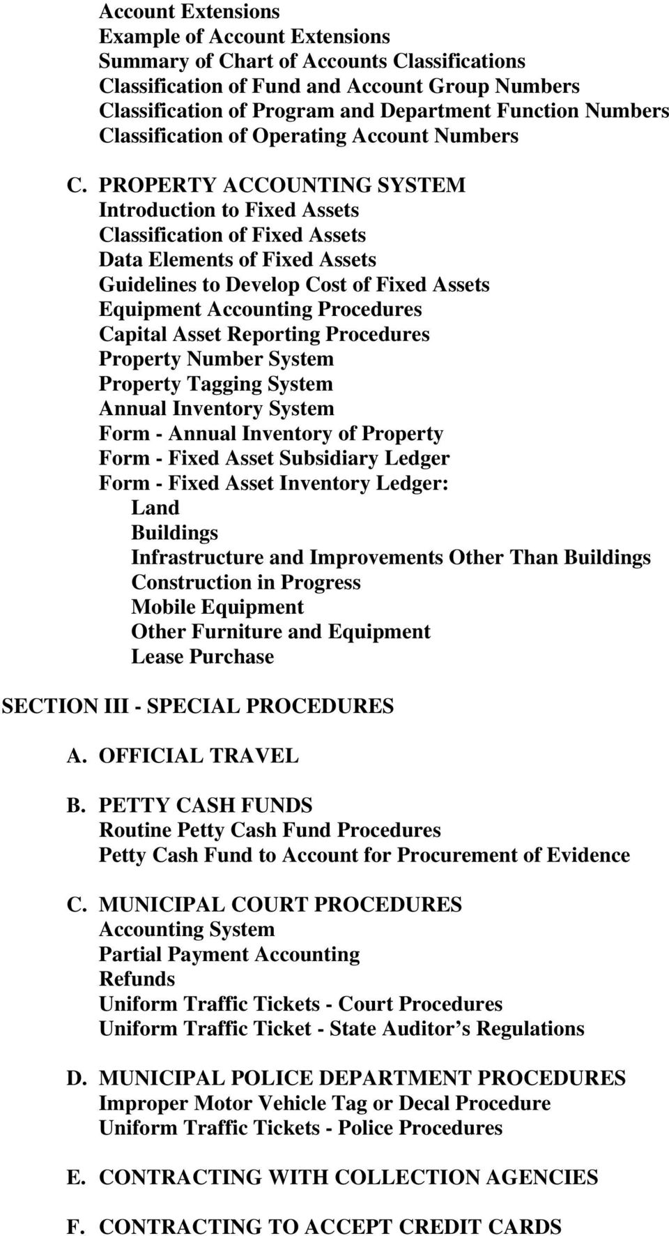 PROPERTY ACCOUNTING SYSTEM Introduction to Fixed Assets Classification of Fixed Assets Data Elements of Fixed Assets Guidelines to Develop Cost of Fixed Assets Equipment Accounting Procedures Capital