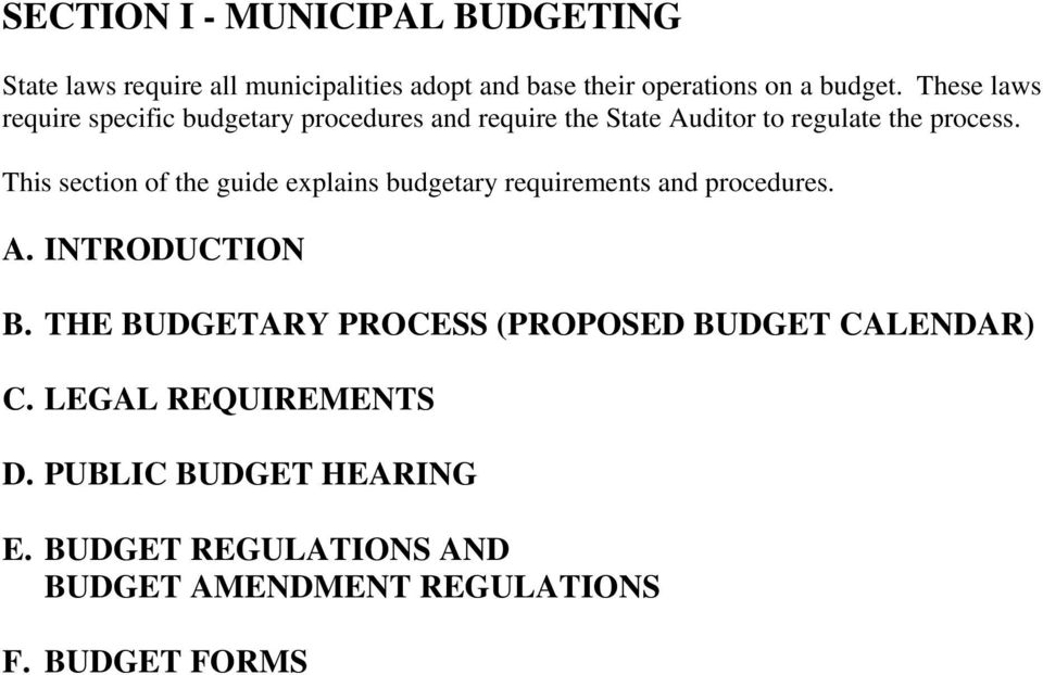 This section of the guide explains budgetary requirements and procedures. A. INTRODUCTION B.