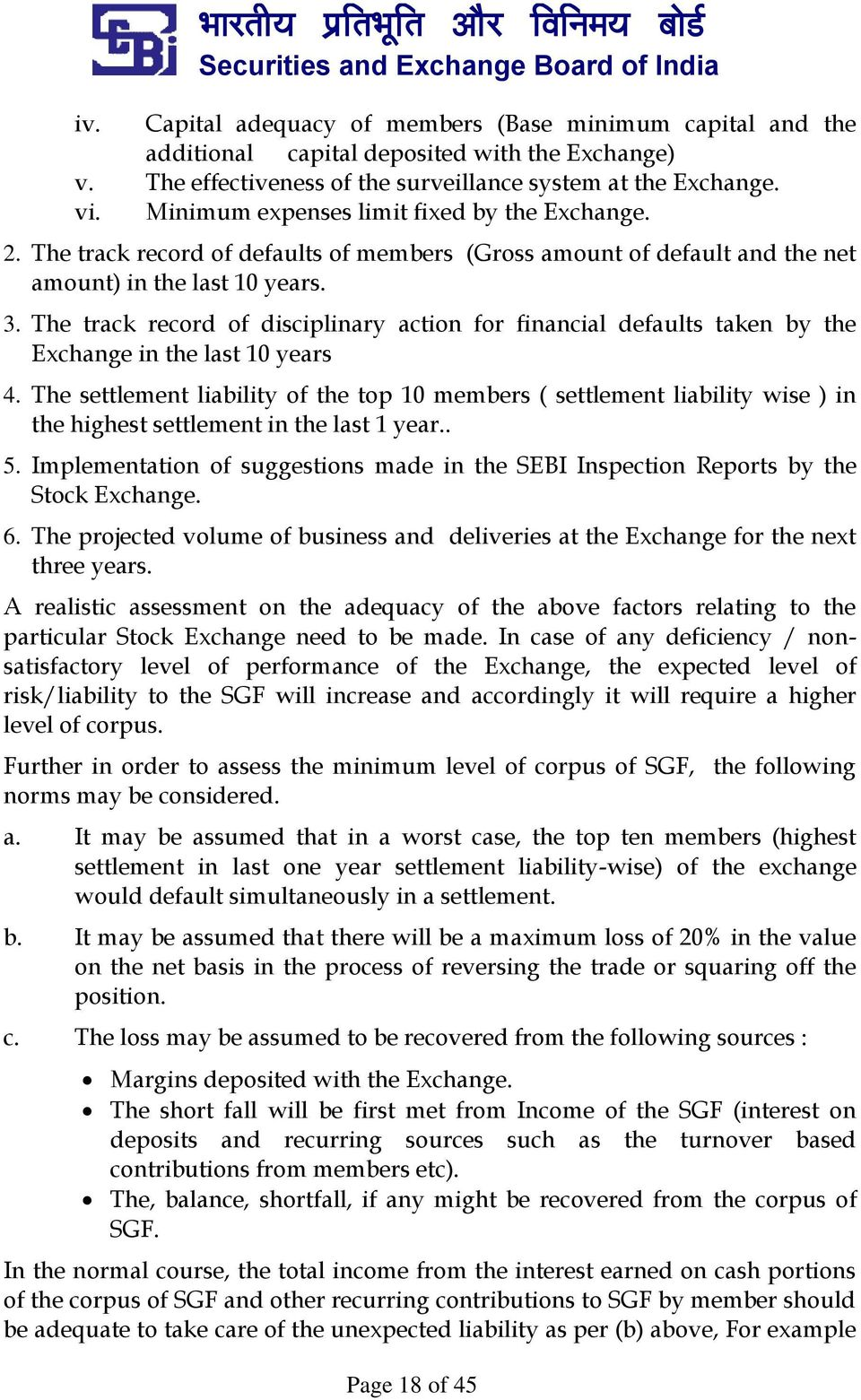 The track record of disciplinary action for financial defaults taken by the Exchange in the last 10 years 4.