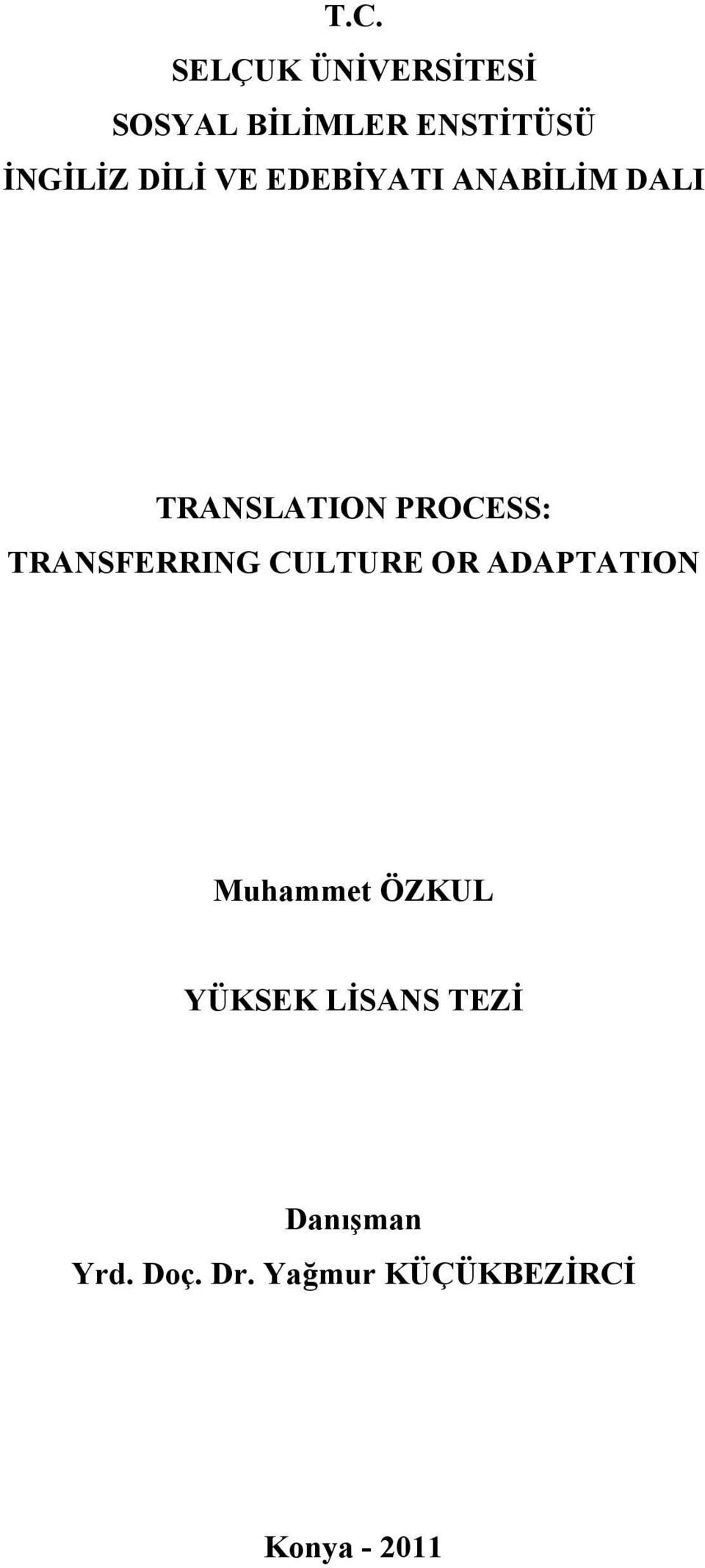 TRANSFERRING CULTURE OR ADAPTATION Muhammet ÖZKUL YÜKSEK