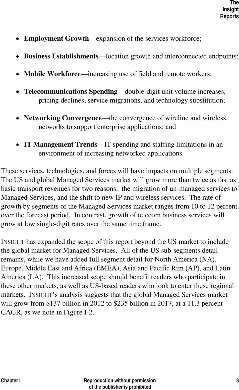 networks to support enterprise applications; and IT Management Trends IT spending and staffing limitations in an environment of increasing networked applications These services, technologies, and