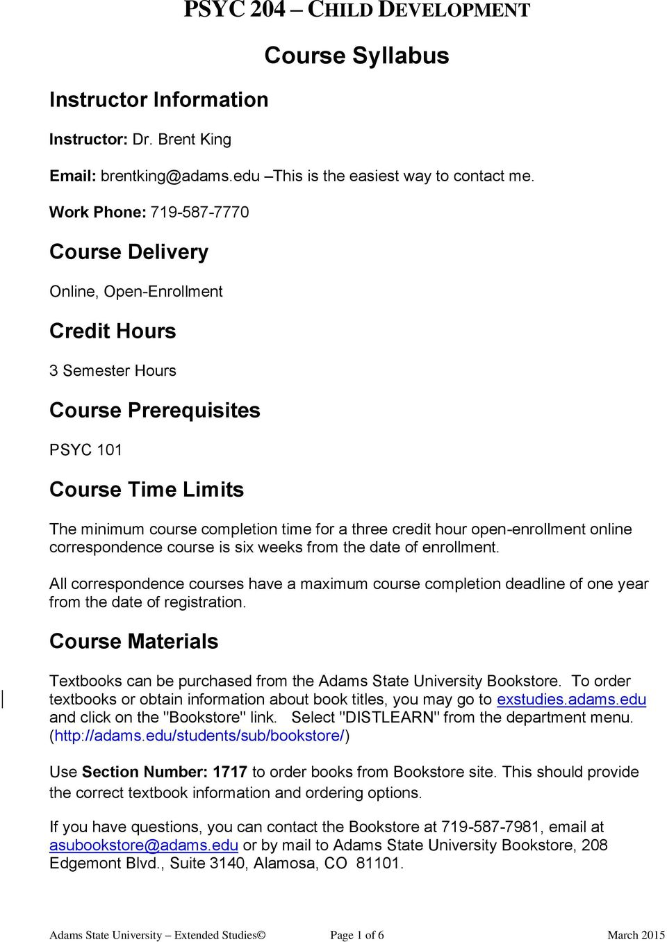 hour open-enrollment online correspondence course is six weeks from the date of enrollment.