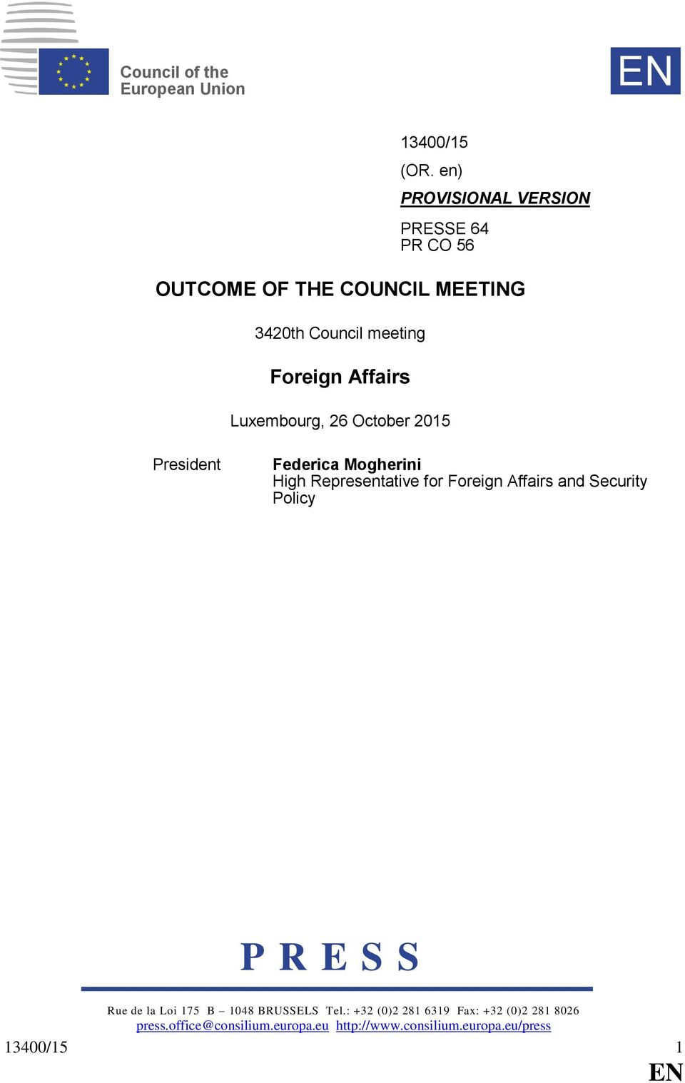 Affairs Luxembourg, 26 October 2015 President Federica Mogherini High Representative for Foreign Affairs and